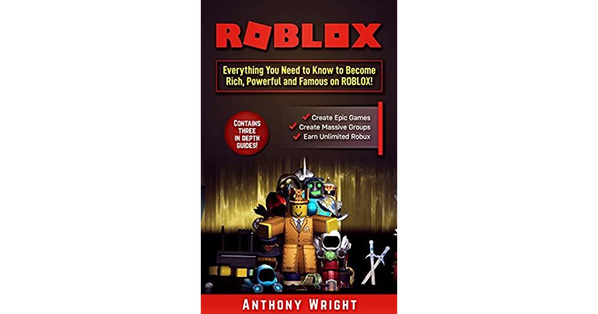 ROBLOX: Everything You Need to Know to Become Rich, Powerful