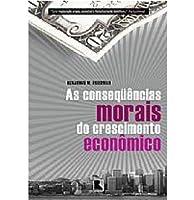 As Consequências Morais do Crescimento Econômico