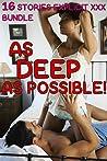 As DEEP As Possible! (16 Stories Explicit XXX Bundle)