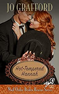 Hot-Tempered Hannah (Mail Order Brides Rescue, #1)