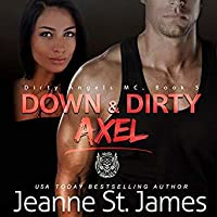 Down & Dirty: Axel (Dirty Angels MC #5)