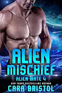 Alien Mischief (Alien Mate, #4)