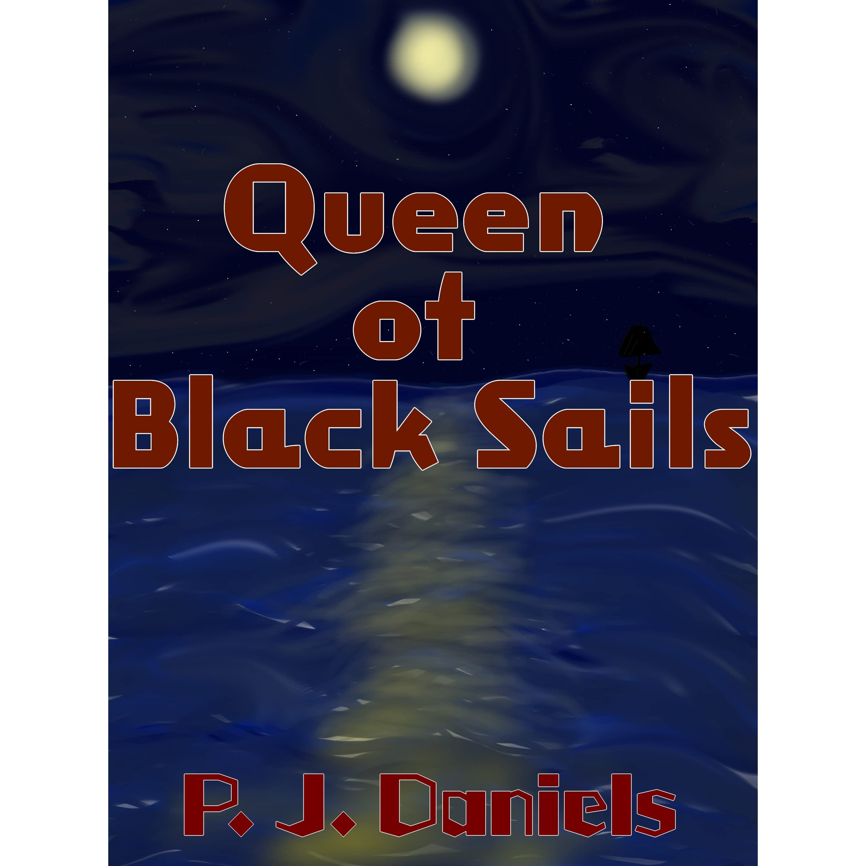 Queen Of Black Sails By Pj Daniels