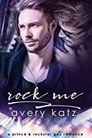 Rock Me (Royally Complicated, #1)
