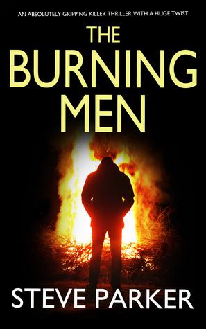 The Burning Men by Steve    Parker