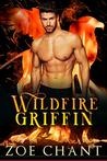 Wildfire Griffin (Fire & Rescue Shifters: Wildfire Crew #1)