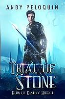 Trial of Stone (Heirs of Destiny #1)