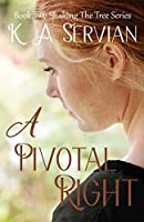 A Pivotal Right: (Shaking the Tree Book 2)