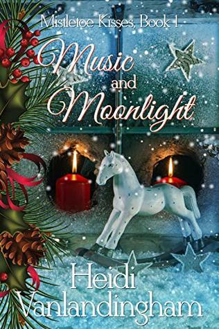 Music and Moonlight (Mistletoe Kisses, #1)