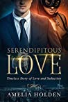 Book cover for Serendipitous Love: Timeless Story of Love and Seduction (New Adult Romance)