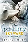 Spiralling Skyward: Fading (Contradictions, #2)