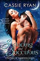 Seducing the Succubus (Sisters of Darkness Book 1)