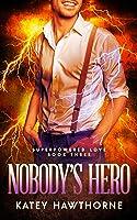 Nobody's Hero (Superpowered Love, #3)