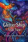 GlitterShip Year Two (GlitterShip Yearly Anthologies Book #2)