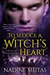 To Seduce a Witch's Heart (Love and Magic, #1)