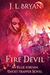 Fire Devil (Ellie Jordan, Ghost Trapper #11)