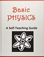 Amazon.com: Basic Physics: A Self-Teaching Guide ...