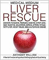 Medical Medium Liver Rescue: Answers to Eczema, Psoriasis, Diabetes