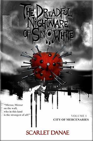 The dreadful nightmare of Snow White: The city of mercenaries