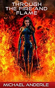 Through The Fire and Flame (The Kurtherian Endgame, #3)
