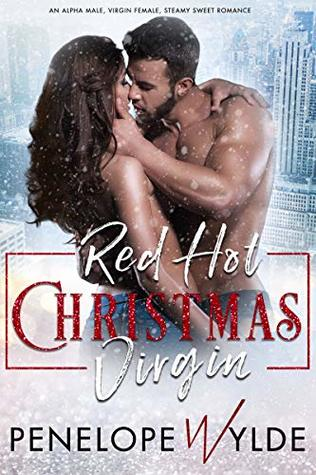 Red Hot Christmas Virgin: An Alpha Older Man, Virgin Female, Steamy Sweet Romance (Red Hot Romance Book 1)