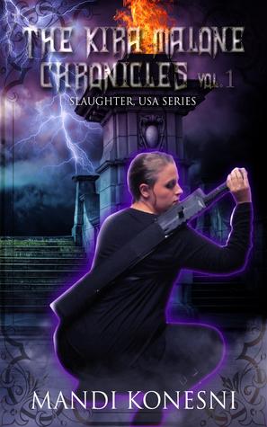 Kira Malone Chronicles: Vol 1 (Slaughter USA)