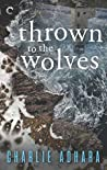 Thrown to the Wolves (Big Bad Wolf, #3)
