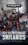 Sanders, R: Adeptus Mechanicus Skitarius