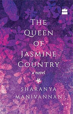 The Queen of Jasmine Country by Sharanya Manivannan