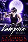 The Last Vampire: Book Two (The Last Vampire, #2)