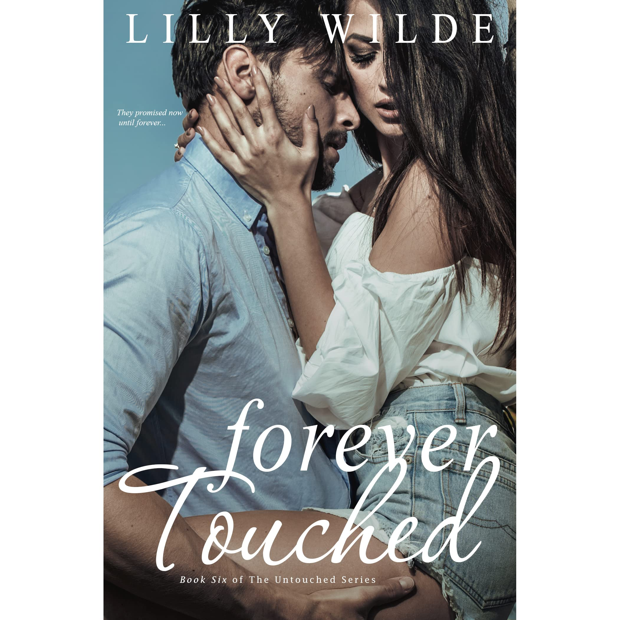 6dc5e5043ff1b6 Forever Touched by Lilly Wilde