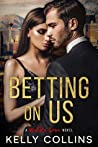 Betting On Us (Wilde Love, #3)