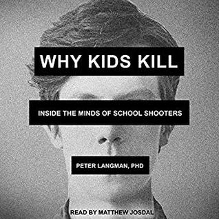 Why Kids Kill Inside The Minds Of School Shooters By Peter Langman Partagez un gif et feuilletez ces recherches gif associées. why kids kill inside the minds of