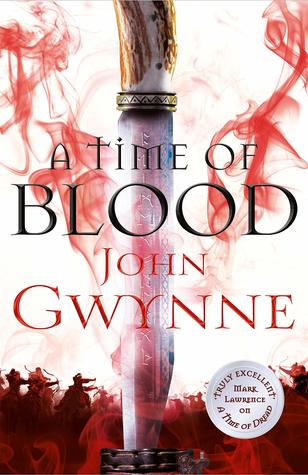 A Time of Blood (Of Blood and Bone, #2) by John Gwynne