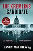 The Kremlin's Candidate: Red Sparrow Trilogy 3