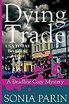 Dying Trade (Deadline Cozy Mystery, #9)
