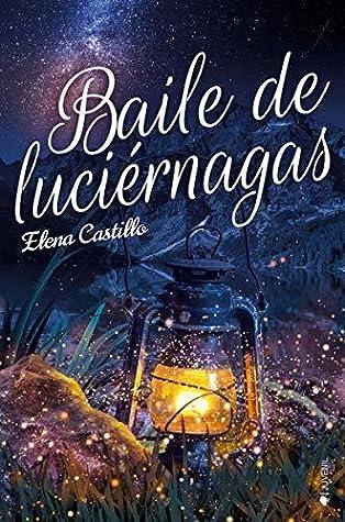 Baile de luciérnagas by Elena Castillo