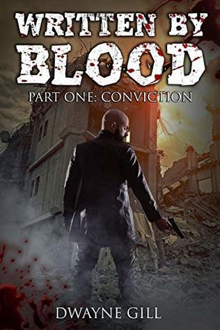 Written By Blood Part One by Dwayne Gill