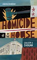 Homicide in the House (Washington Whodunit #2)