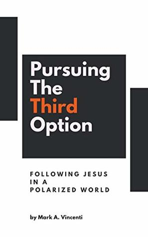 Pursuing the Third Option: Following Jesus in a Polarized World