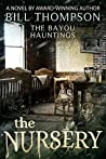 The Nursery (The Bayou Hauntings Book 3)