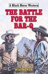 Battle for the Bar-Q (Black Horse Western)