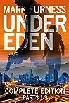 Under Eden (Complete Edition, Parts 1-3)