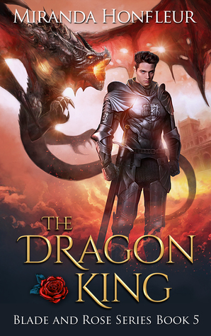 The Dragon King (Blade and Rose, #5)