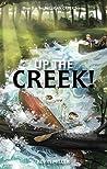 Up the Creek! (Milligan Creek #1)
