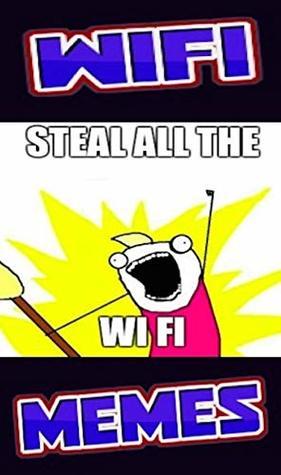 Memes: Wifi Hilarious Nutty Network Names & Computer Geek Jokes