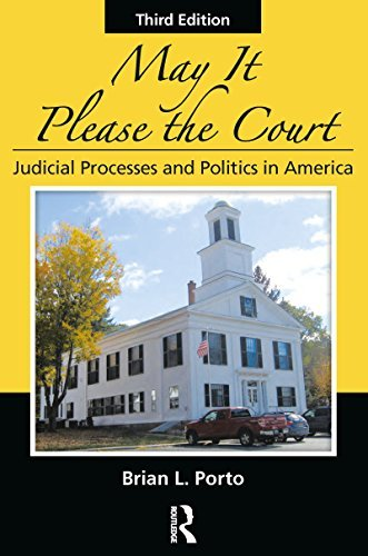 May It Please the Court Judicial Processes and Politics in America (2nd Edition)