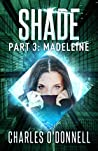 Shade Part 3: Madeleine (Shredded Book 2)