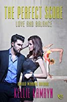 The Perfect Score (Love and Balance Book 2)