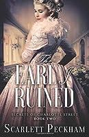 The Earl I Ruined (The Secrets of Charlotte Street)